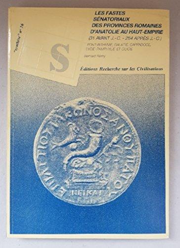 9782865381708: Les fastes sénatoriaux des provinces romaines d'Anatolie au Haut-Empire (31 avant J.-C. - 284 après J.-C.) Pont-Bithynie, Galatie, Cappadoce, Lycie-Pamphylie et Cilicie