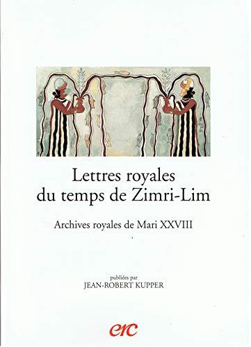 9782865382712: Lettres Royales Du Temps de Zimri-Lim: ARCHIVES ROYALES DE MARI XXVIII: 28