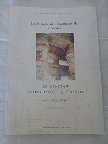9782865382781: L'Akh-Menou de Thoutmosis III a Karnak le Heret-Ib et les Chapelles Attenantes R