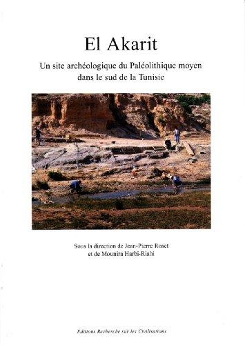 El Akarit. Un site archéologique du Paléolithique: ROSET (Jean-Pierre), HARBI-RIAHI