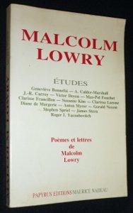 Malcolm Lowry - Etudes. Suivi de Poèmes: Malcolm Lowry. Textes
