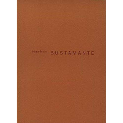 Jean-Marc Bustamante: The Renaissance Society at the: Bustamante, Jean-Marc