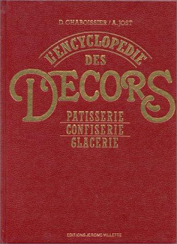 9782865470112: L'ENCYCLOPEDIE DES DECORS. : Pâtisserie, confiserie, glacerie, 2ème édition (Boulangerie-Pat)