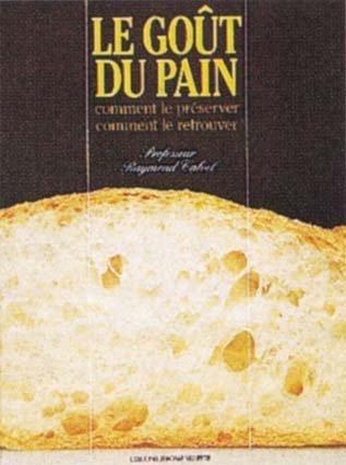 9782865470167: LE GOUT DU PAIN. : Comment le préserver, comment le retrouver