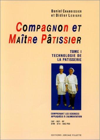 9782865470266: Compagnon et maître pâtissier, tome 1 : Technologie de la patisserie