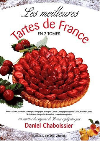 9782865470525: Les meilleures tartes de France : Tome 1