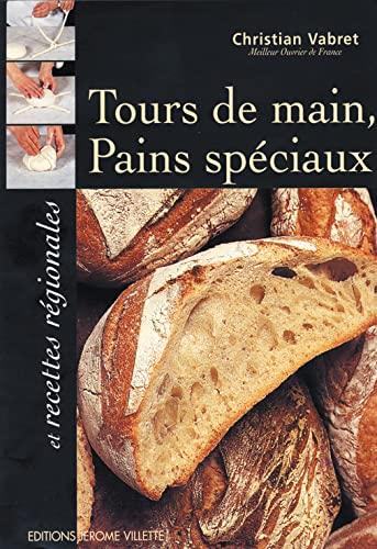 9782865470549: Tours de main, pains spéciaux et recettes régionales
