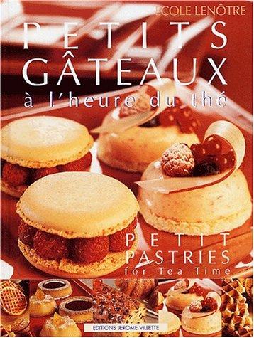 9782865470570: Petits Gateaux a l'Heure du The (Petit Pastries for Tea Time)