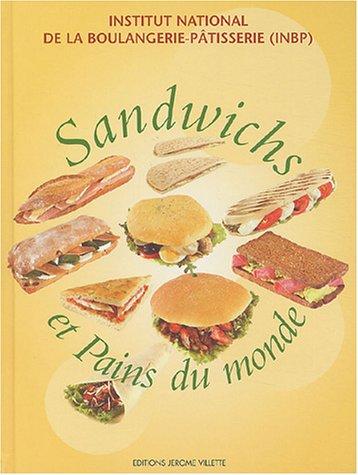 9782865470624: Sandwichs et Pains du monde (Boulanger-patissier)