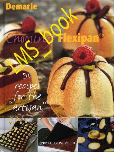 9782865470662: Choosing Flexipan : 90 recipes for the artisan