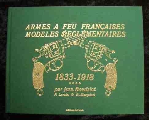 Armes à feu françaises, modèles réglementaires Boudriot,: Armes à feu