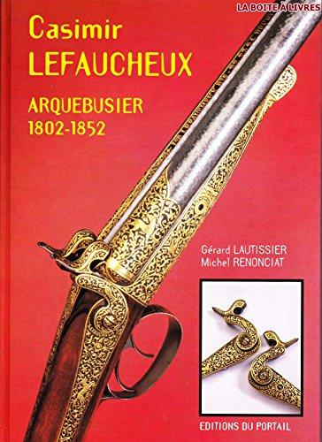 9782865510405: Casimir Lefaucheux, arquebusier: 1802-1852 (French Edition)