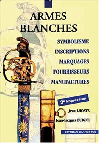 9782865510412: Armes blanches françaises : Symbolisme, Inscriptions, Marquages, Fournisseurs, Manufactures