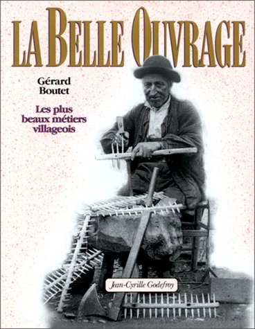 9782865530960: La belle ouvrage: Les plus beaux métiers villageois (French Edition)