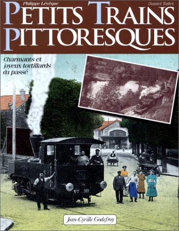 9782865531189: Petits trains pittoresques - Charmants et joyeux tortillards du passé