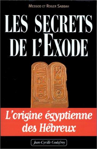 9782865531400: Les secrets de l'Exode. L'origine égyptienne des Hébreux (Divers)