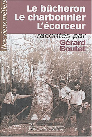9782865531738: Bucheron charbonnier ecorceur (Nos vieux métiers)