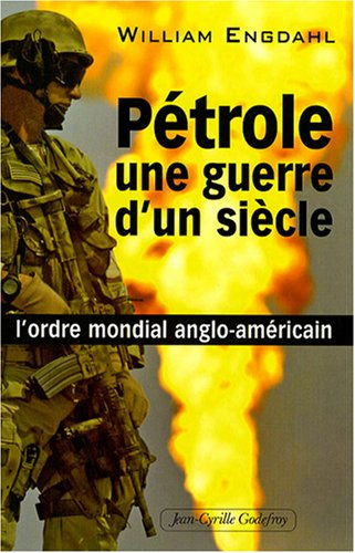 9782865532001: Pétrole, une guerre d'un siècle : L'ordre mondial anglo-américain