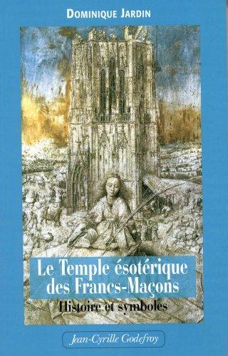 9782865532391: Le Temple ésotérique des Francs-maçons : Histoire & symboles