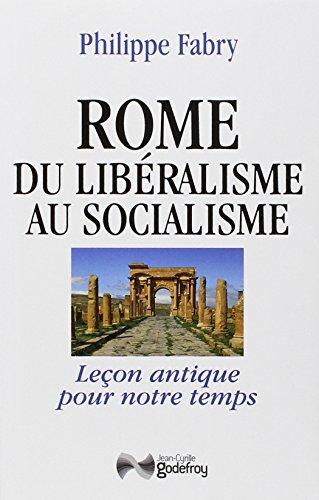 9782865532490: Rome, du libéralisme au socialisme : Leçon antique pour notre temps