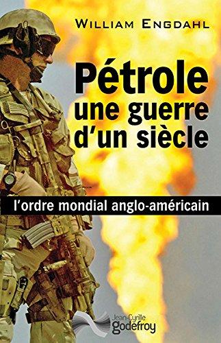 9782865532582: Pétrole, une guerre d'un siècle : l'ordre mondial anglo-américain