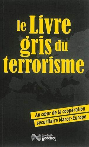 9782865532759: Le Livre Gris du Terrorisme