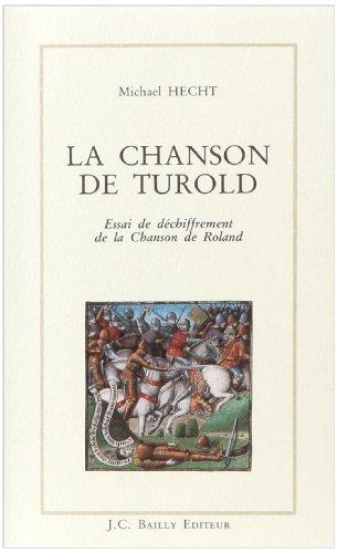9782865540143: La chanson de Turold: Essai de dechiffrement de la Chanson de Roland (Collection OEuvres a clef) (French Edition)