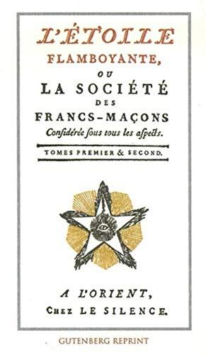 9782865540938: l'étoile flamboyante ou la société des francs-maçons t.1 et t.2
