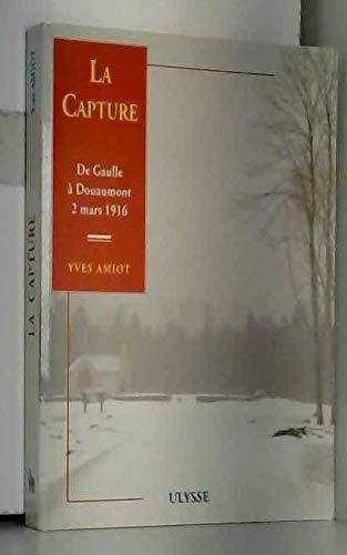 9782865580491: La capture, De Gaulle � Douaumont, 2 mars 1916