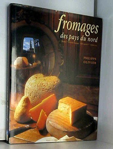 9782865620937: Fromages des pays du Nord : Nord, Pas-de-Calais, Picardie, Ardennes