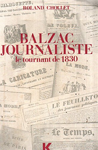 9782865630288: Balzac journaliste: Le tournant de 1830 (French Edition)