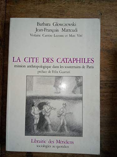 9782865630745: La cité des cataphiles: Mission anthropologique dans les souterrains de Paris