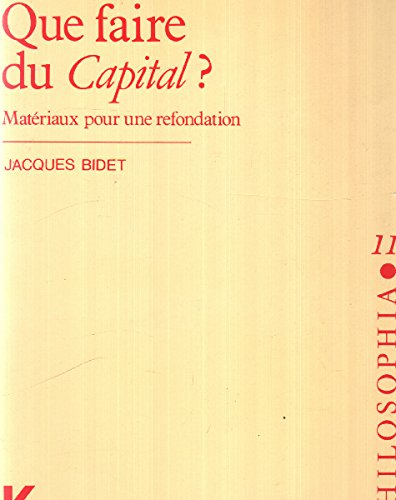 9782865631070: Que faire du capital ? : Matériaux d'une refondation du marxisme (Philosophia)