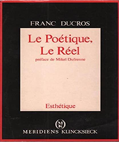 9782865631711: Le Poetique, Le Reel (Esthétique) (French Edition)