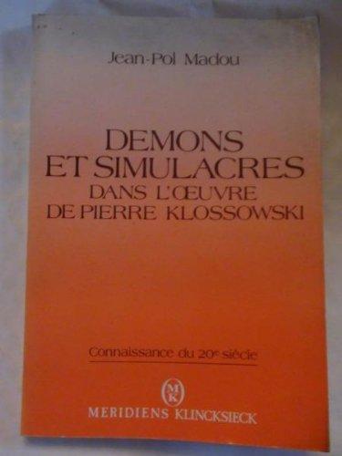 Démons et simulacres dans l'oeuvre de Pierre Klossowski: Madou, Jean-Pol