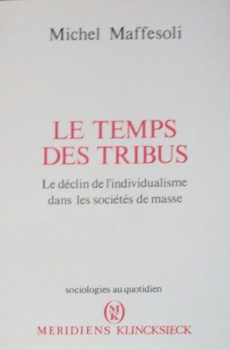 9782865631902: Le temps des tribus / le d�clin de l'individualisme dans les societes de masse