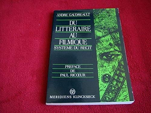 9782865631995: Du littéraire au filmique: Système du récit (French Edition)