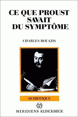 9782865632770: Ce Que Proust Savait Du Symptome (Semiotique) (French Edition)