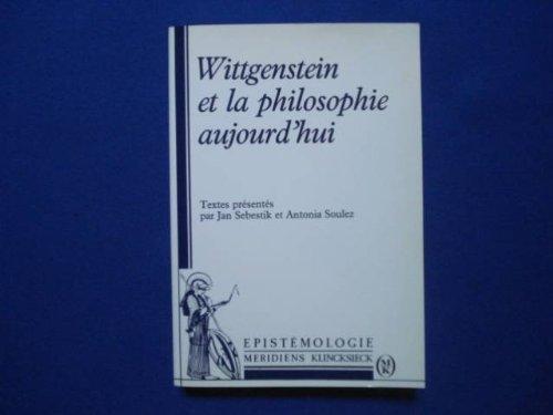 9782865632855: Wittgenstein et la philosophie aujourd'hui: Journées internationales, Créteil-Paris, 16-21 juin 1989, à l'occasion du centenaire de la naissance de ... (1889-1951) (Epistémologie) (French Edition)