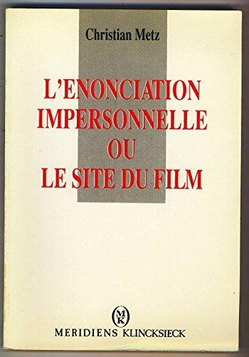 L'enonciation impersonnelle ou le site du film Metz, Christian