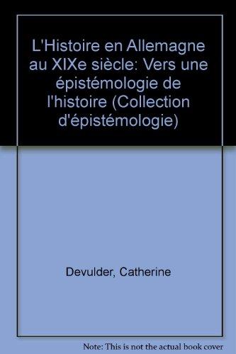 L'Histoire en Allemagne au XIXe siècle. Vers une épistémologie de l'...
