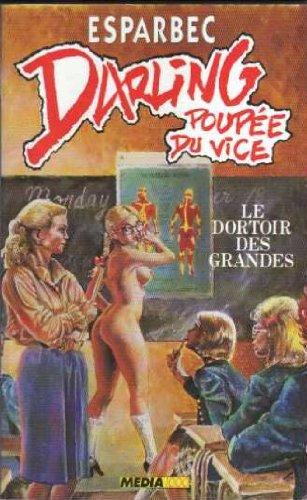 Darling, Poupée du vice. Tome 12 - Le dortoir des grandes: Esparbec