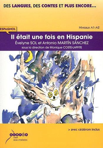 9782865653928: Il était une fois en Hispanie : Espagnol Niveaux A1-A2 (1CD audio)