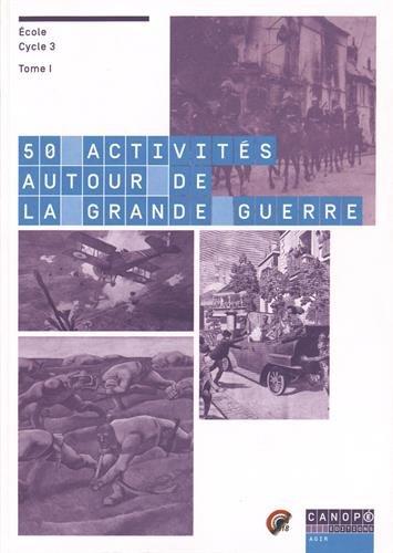 9782865654888: 50 activités autour de la Grande Guerre (Ecole Cycle 3) : Tomes 1 et 2