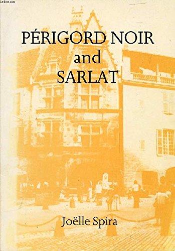 Perigord Noir and Sarlat: Spira, Joelle