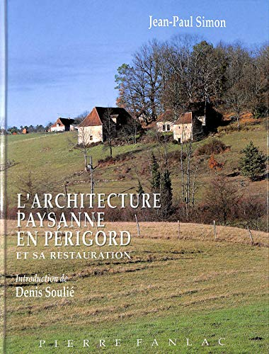9782865771486: L'architecture paysanne en Perigord et sa restauration (French Edition)