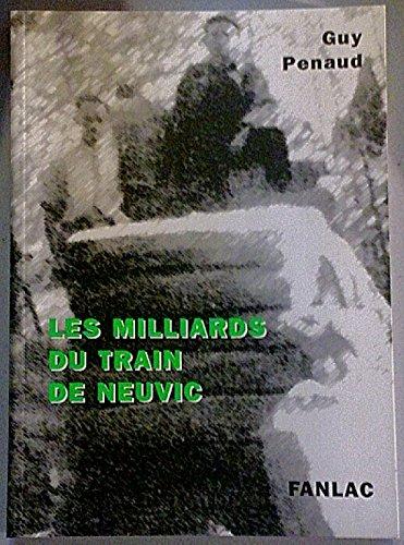 9782865772186: Les milliards du train de Neuvic