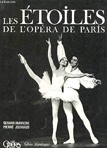 Les Etoiles De l'Opera De Paris: Mannoni, Gerard; Jouhaud, Pierre