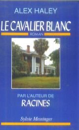 Le Cavalier Blanc, Roman (2865831280) by Alex Haley