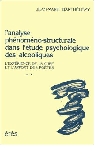 9782865860449: L'analyse phénoméno-structurale dans l'étude psychologique des alcooliques. L'expérience de la cure et l'apport des poètes